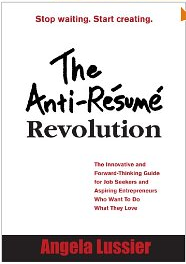 TheAnti-Resume Revolution, a book by Angela Lussier