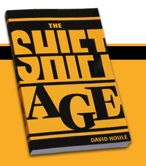 THE SHIFT AGE by DAVID HOULE