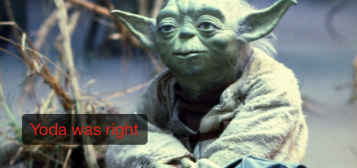 Yoda was right